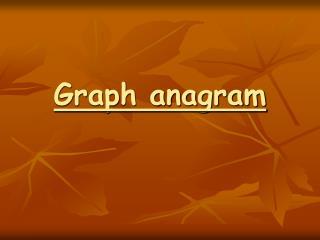 Graph anagram