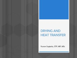 DRYING  AND HEAT TRANSFER