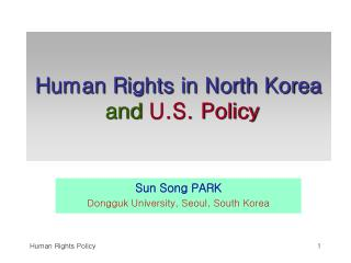 Human Rights in North Korea and  U.S. Policy