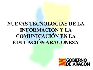 NUEVAS TECNOLOG AS DE LA INFORMACI N Y LA COMUNICACI N EN LA EDUCACI N ARAGONESA