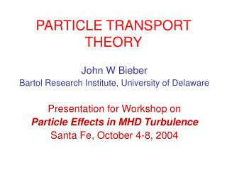 PARTICLE TRANSPORT THEORY