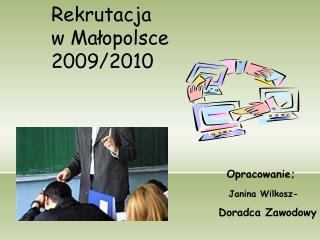 Rekrutacja  w Małopolsce 2009/2010