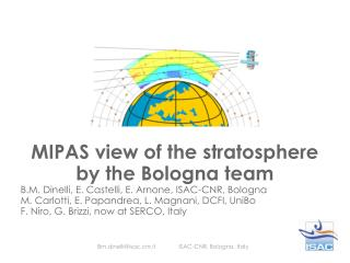 MIPAS view of the stratosphere by the Bologna team