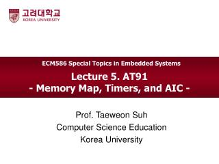 Lecture 5. AT91 - Memory Map, Timers, and AIC -
