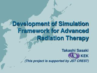 Development of Simulation Framework for Advanced Radiation Therapy