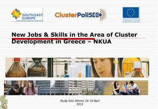 New Jobs & Skills in the Area of Cluster Development in Greece � NKUA