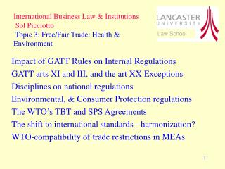 Impact of GATT Rules on Internal Regulations GATT arts XI and III, and the art XX Exceptions