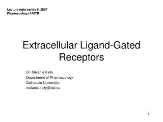 Extracellular Ligand-Gated Receptors