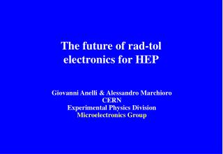 The future of rad-tol electronics for HEP
