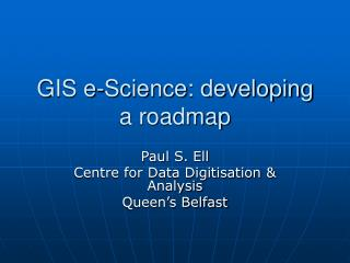 GIS e-Science: developing a roadmap