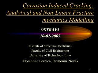 Corrosion Induced Cracking: Analytical and Non-Linear Fracture mechanics Modelling