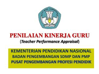 PENILAIAN KINERJA GURU ( Teacher Performance Appraisal )
