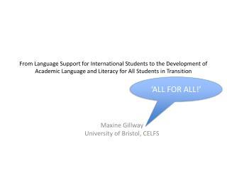 Maxine  Gillway University of Bristol, CELFS