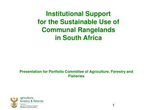 Institutional Support  for the Sustainable Use of  Communal Rangelands  in South Africa