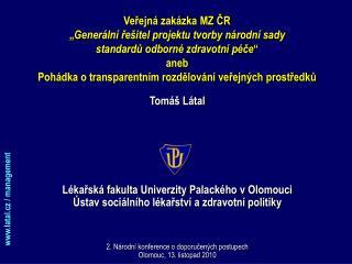 Tomáš Látal L ékařská fakulta Univerzity Palackého v Olomouci
