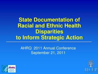 State Documentation of  Racial and Ethnic Health Disparities  to Inform Strategic Action