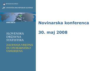 Novinarska konferenca 30. maj 2008
