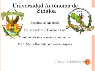 Universidad Autónoma de Sinaloa Facultad de Medicina Francisco Arturo Guerrero Cota