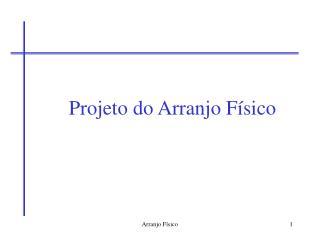 Projeto do Arranjo Físico