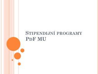 Stipendijní programy  PdF  MU