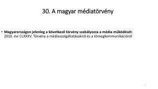 30. A magyar médiatörvény