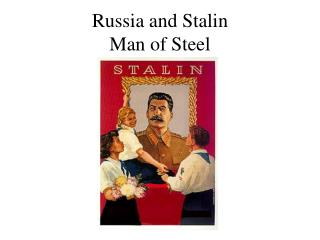 Russia and Stalin Man of Steel