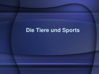 Die Tiere  und Sports