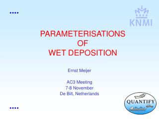 PARAMETERISATIONS  OF WET DEPOSITION