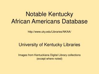 Notable Kentucky  African Americans Database uky/Libraries/NKAA/