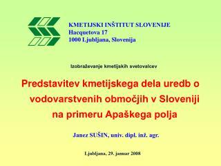 KMETIJSKI INŠTITUT SLOVENIJE Hacquetova 17 1000 Ljubljana, Slovenija