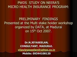 Dr.N.JEYASEELAN , CONSULTANT, MADURAI. vijayjeyaseelan@yahoo.co Mobile: 09344108120
