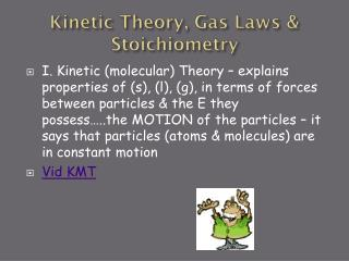 Kinetic Theory, Gas Laws &  Stoichiometry