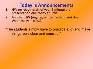 HW on rough-draft of your 5 minute oral presentation due today at 5pm.