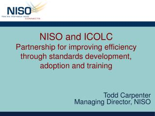 Todd Carpenter Managing Director, NISO