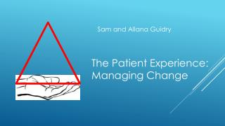 The Patient Experience: Managing Change