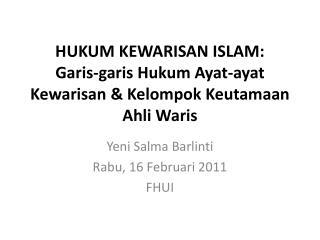 HUKUM KEWARISAN  ISLAM: Garis-garis Hukum Ayat-ayat Kewarisan  &  Kelompok Keutamaan Ahli Waris