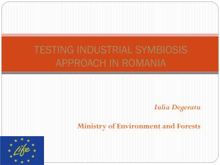 TESTING INDUSTRIAL SYMBIOSIS APPROACH IN ROMANIA