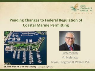 Pending Changes to Federal Regulation of Coastal  Marine  Permitting