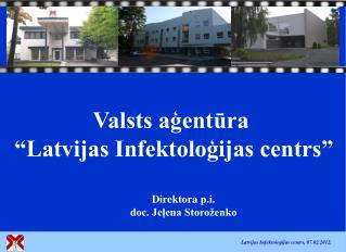 """Valsts aģentūra  """"Latvijas Infektoloģijas centrs"""""""