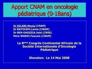 Apport CNAM en oncologie pédiatrique (0-18ans)