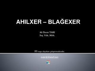 AHILXER – BLAĞEXER