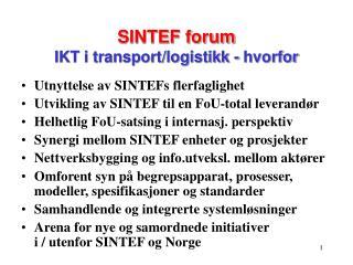 SINTEF forum IKT i transport/logistikk - hvorfor