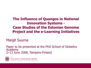 Margit Suurna Paper to be presented at the PhD School of Globelics Academy