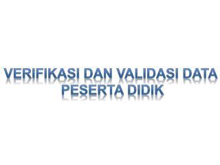Verifikasi dan validasi  data  peserta didik