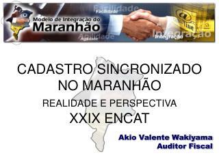 CADASTRO SINCRONIZADO NO MARANHÃO REALIDADE E PERSPECTIVA XXIX ENCAT
