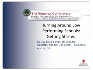 Turning Around Low Performing Schools: Getting Started