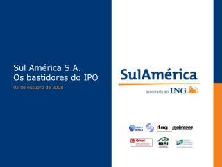 Sul América S.A. Os bastidores do IPO