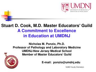Stuart D. Cook, M.D. Master Educators' Guild A Commitment to Excellence  in Education at UMDNJ