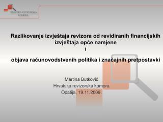 Martina Butković Hrvatska revizorska komora Opatija, 19.11.2009.