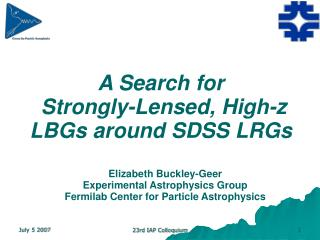 A Search for  Strongly-Lensed, High-z LBGs around SDSS LRGs